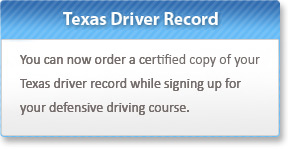 Get a Certified copy of your Texas Driving Record